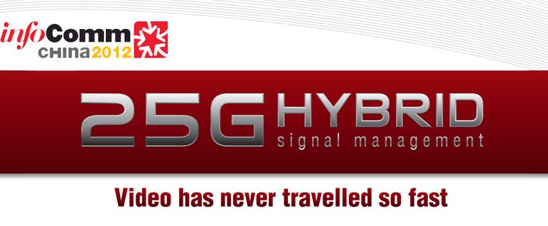 Lightware 25G Hybrid InfoComm China 2012