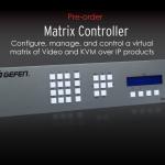 Vidéo : Gefen présente son contrôleur matrice à l'ISE 2015