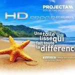 Les toiles HD Progressive de PROJECTA tirent le meilleur parti de chaque pixel !