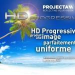 HD Progressive produit une image parfaitement uniforme