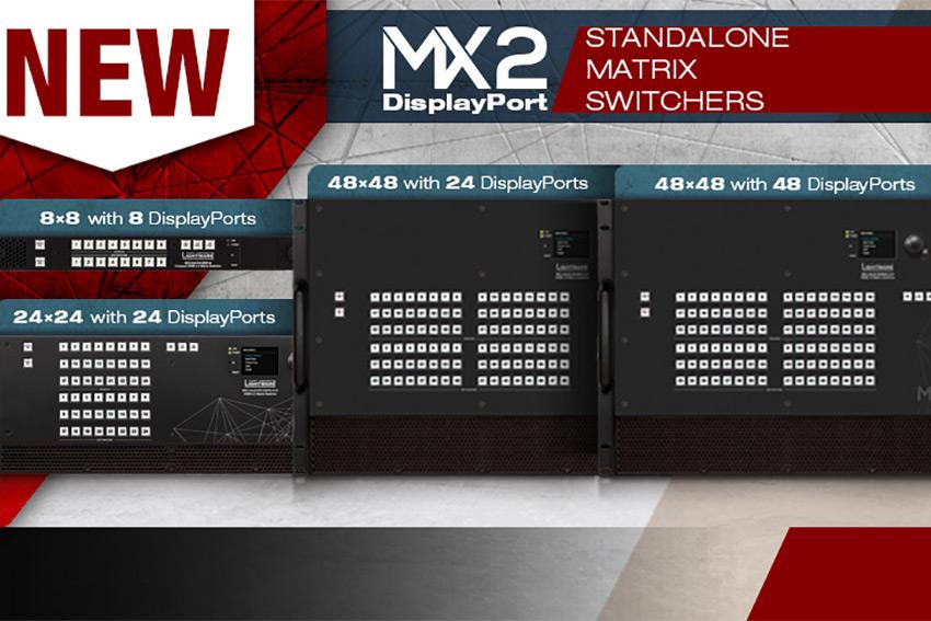 Lightware étend encore sa gamme de matrices MX2 DisplayPort