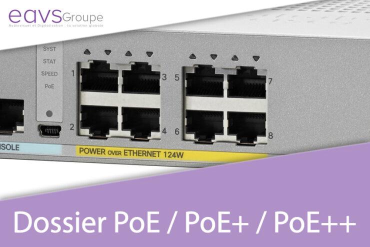 [Dossier] PoE, PoE+ et PoE++ : fonctionnement et produits compatibles